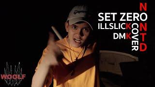 "ILLSLICK - ""Set Zero"" Feat. DM, KK | NONTD x I'm wo͝olf [COVER VERSION]"