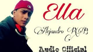Alejandro RB - Ella (Audio Official)