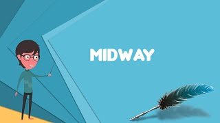What Is Midway (1976 Film)?, Explain Midway (1976 Film), Define Midway (1976 Film)