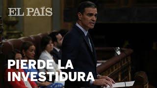 PEDRO SÁNCHEZ PIERDE LA SEGUNDA VOTACIÓN DE INVESTIDURA