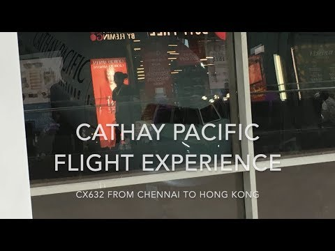 Cathay Pacific Boeing 777-300ER Experience on CX632 from Chennai to Hong Kong - YouTube
