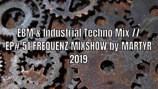 FREQUENZ MIXSHOW with DJ NEKROTIQUE // EBM & Industrial Techno Mix // NEW MUSIC 2019