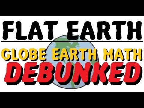 FLAT EARTH | Globe Earth Math DEBUNKED!