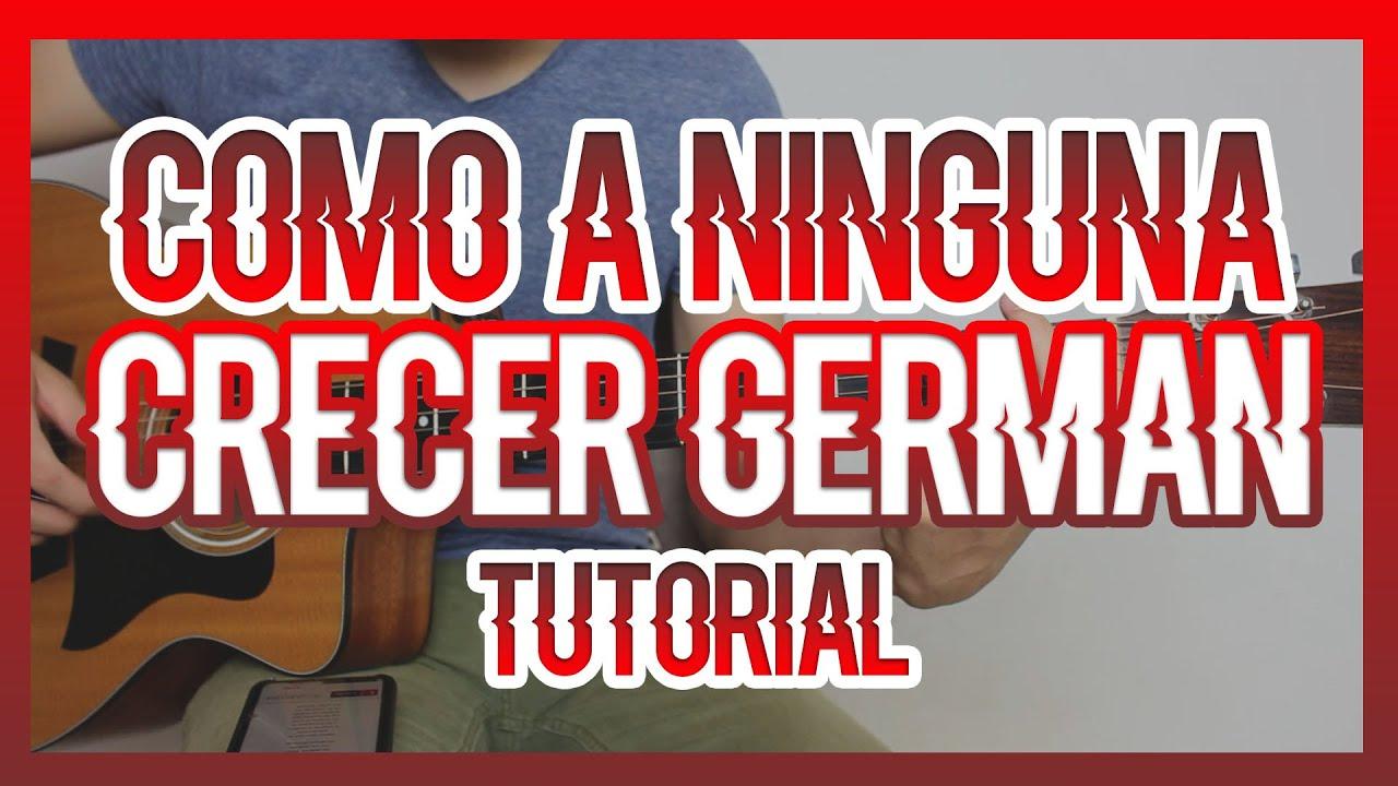COMO A NINGUNA - CRECER GERMAN (TUTORIAL DE GUITARRA)
