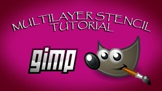 Multilayer Stencil Tutorial - GIMP