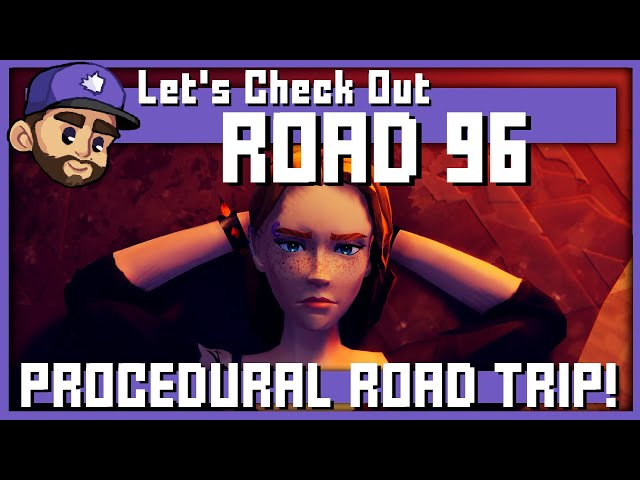 PROCEDURAL ROAD TRIP!   Let's Check Out: ROAD 96