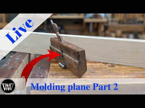 How to make a Molding plane Live Part 2