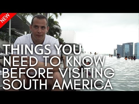 Things you need to know before visiting South America