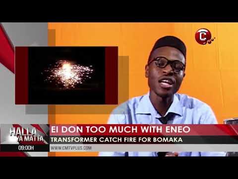 ENEO transformer cash heavy fire for Bomaka   Halla Ya Matta with Papa Joe