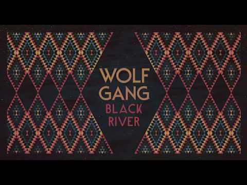 Wolf Gang - Black River (Official Audio)