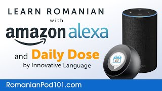 Learn Romanian with Daily Dose and Amazon Alexa
