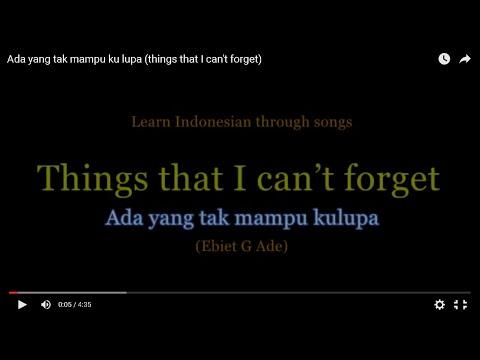 Ada yang tak mampu ku lupa (things that I can't forget)