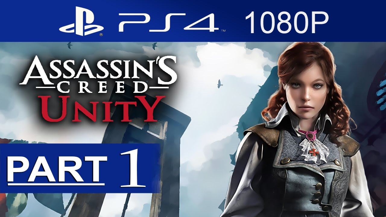 Assassin S Creed Unity Walkthrough Part 1 1080p Hd Assassin S Creed Unity Gameplay No Commentary Youtube