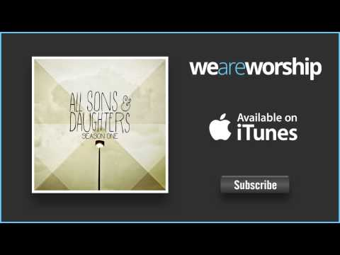 All Sons & Daughters - Reason to Sing (Reprise)