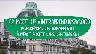 1er Meet-Up #Intrapreneurs4Good