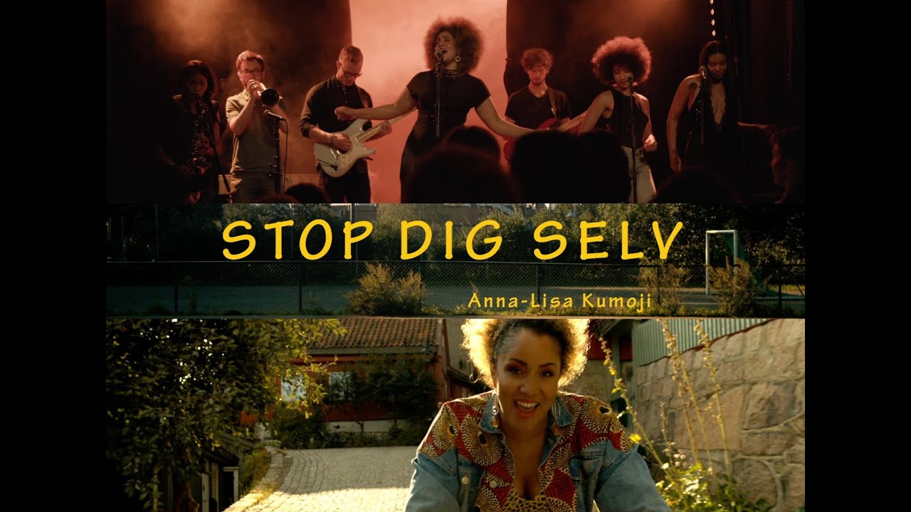 Anna-Lisa Kumoji- Stop Dig Selv- OFFICIAL MUSIC VIDEO!