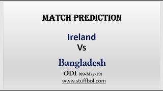 Ireland Vs Bangladesh, ODI, Match Prediction, Tri Series, 09-05-19