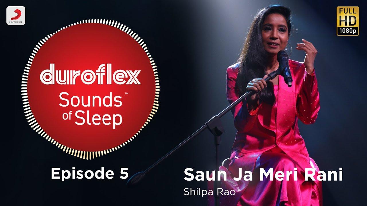 Duroflex Sounds of Sleep – Saun Ja Meri Rani | Shilpa Rao