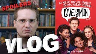 Vlog - Love, Simon (j'ai fait de mon mieux, mais SPOILERS)