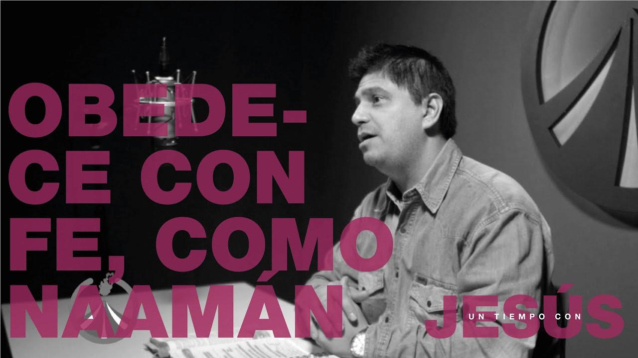 Obedece con fe como Naamán - Emanuel Bustos Ferreyra