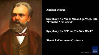 "Antonin Dvorak, Symphony No. 9 in E Minor, Op. 95, B. 178, ""From the New World"""