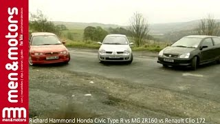 Richard Hammond Honda Civic Type R Vs MG ZR160 Vs Renault Clio 172