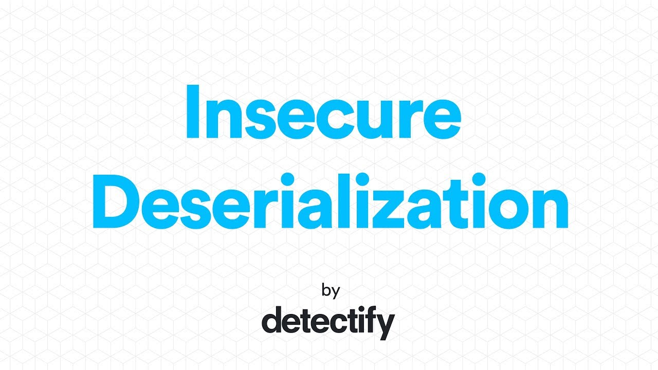 OWASP TOP 10: Insecure Deserialization | Detectify Blog