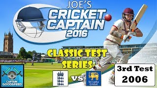Cricket Captain 2016 - Classic Test Series (ENG V SL 2006) - E02: THE DECIDER!