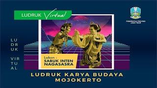 """Download LUDRUK Virtual - LUDRUK KARYA BUDAYA MOJOKERTO """"LAKON : SABUK INTEN, NAGASASRA"""""""