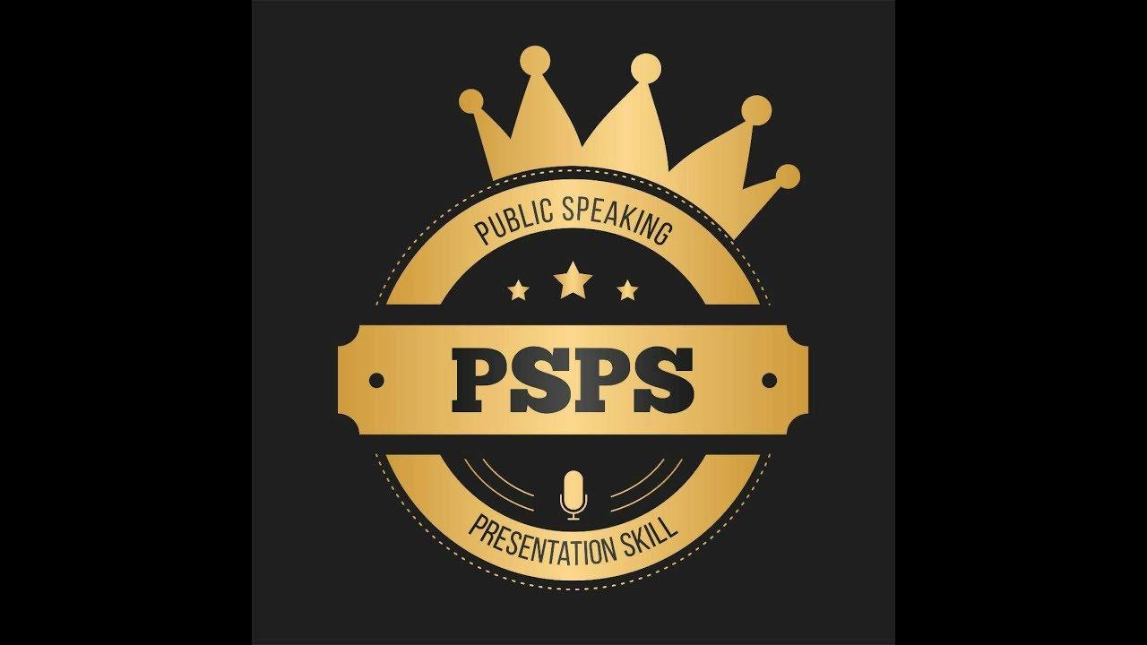 PUBLIC SPEAKING AND PRESENTATION SKIL (PSPS) 2019