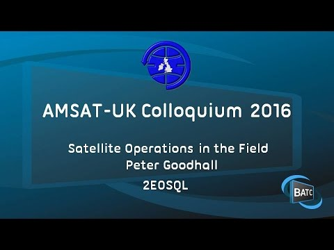 Satellite Operations in the Field - Peter Goodhall 2E0SQL