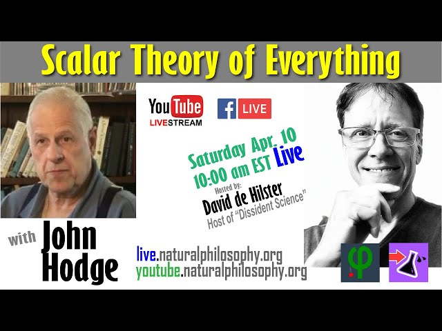 Scalar Theory of Everything - With John Hodge