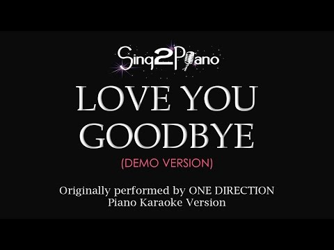 Love You Goodbye (Piano karaoke demo) One Direction