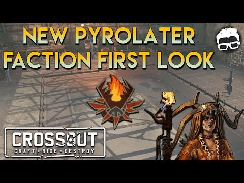 Crossout -- New Faction Pyrolaters First Look Weapons, Cabs and Hardware Breakdown