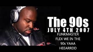 Funkmaster Flex the 90s 07-04-07