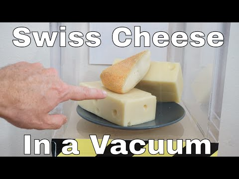 What Happens to Swiss Cheese in a Vacuum Chamber?
