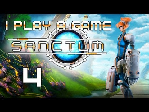 I Play A Game: Sanctum Playthrough Part 4 - Stupid Soaker  