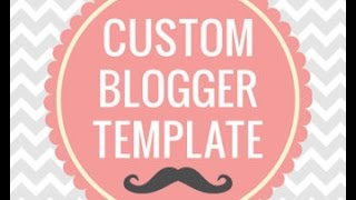 How to upload custom template on blogger - change blogger template [2015]