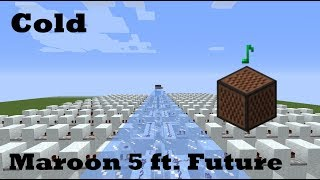 Cold - Maroon 5 ft. Future - Minecraft Note Blocks 1.12