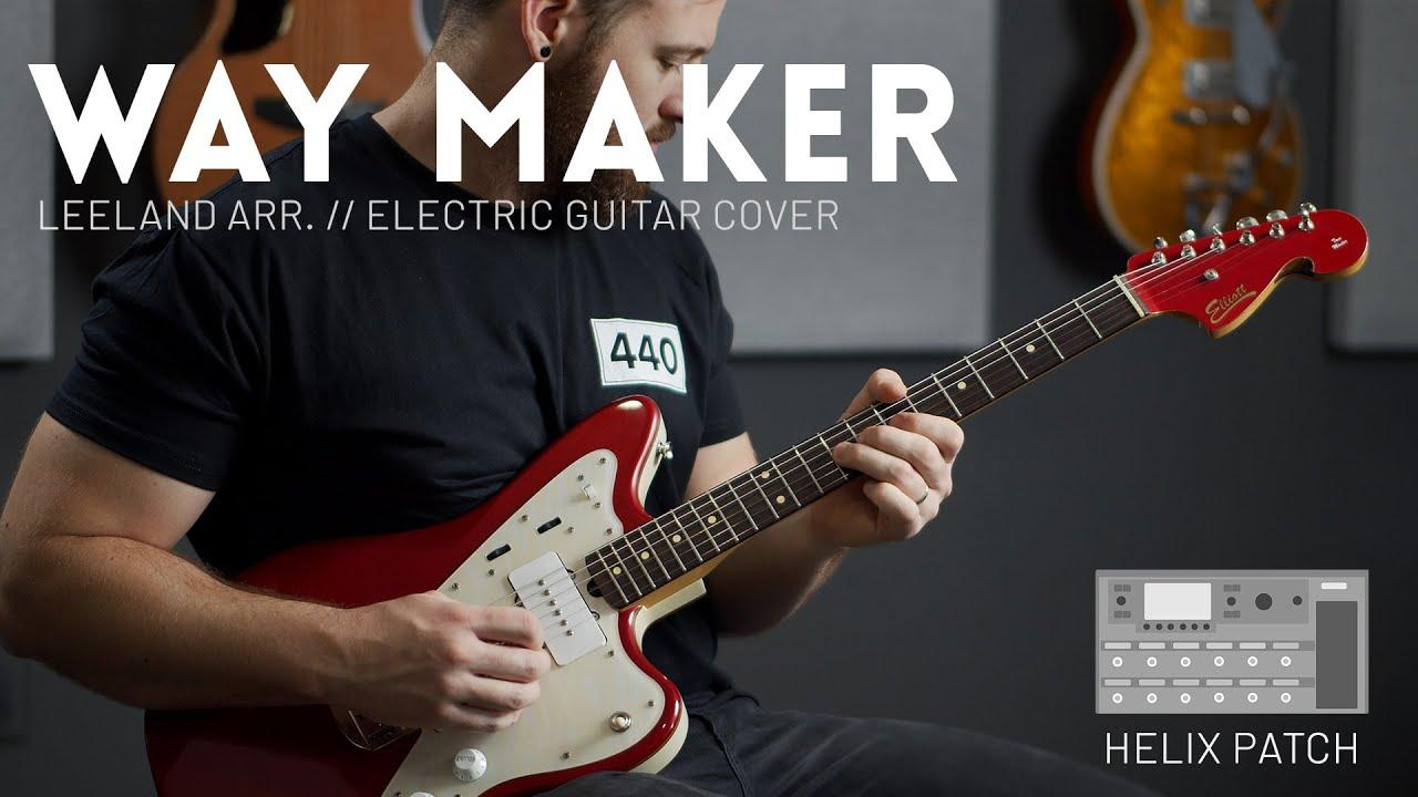 Way Maker Leeland Arr Electric Guitar Cover Line 6 Helix Patch