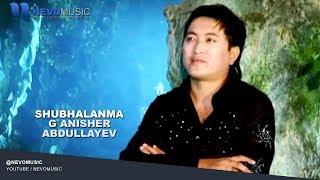 G Anisher Abdullayev Shubhalanma Ганишер Абдуллаев Шубхаланма