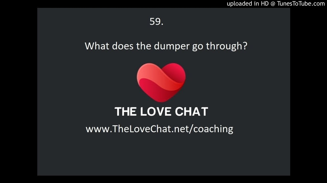 59  What does the dumper go through? (What is my ex feeling?)