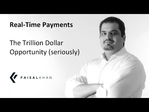 [152] Real Time Payments   The Trillion Dollar Opportunity (seriously)