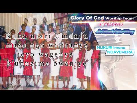 Nukuri Imana Yanjye Ndayemera By Glory Of God Worship Team. Official Audio And Lyrics.@2018