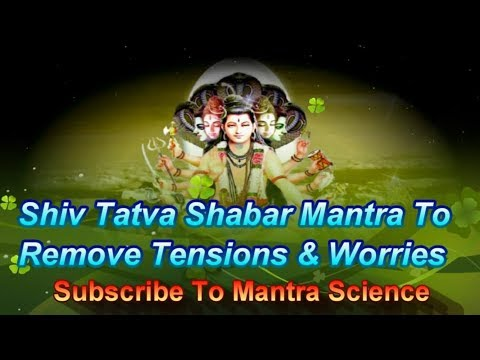 Mantra To Remove Worries & Tensions - Shiv Tatva Shabar Mantra