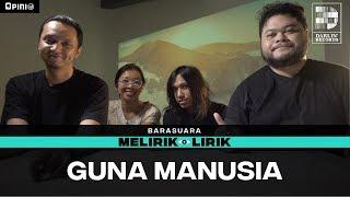Barasuara - Guna Manusia | Melirik Lirik