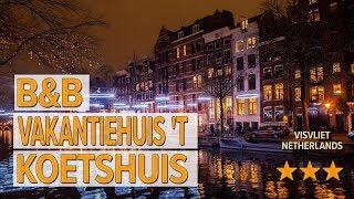 B&B Vakantiehuis 't Koetshuis hotel review | Hotels in Visvliet | Netherlands Hotels