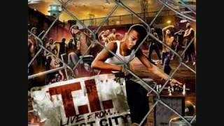 T.I.- Thats the Way That you want it