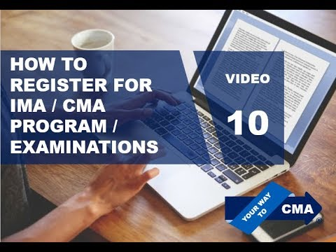 VIDEO 10 – How to Register for IMA, CMA Program and Examinations