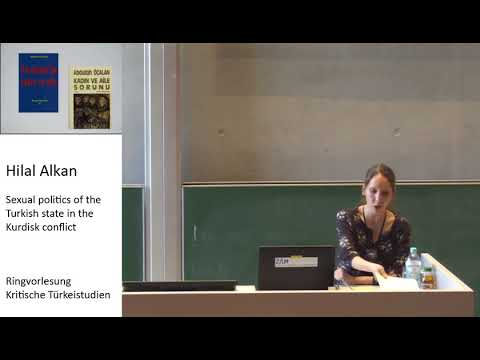 Critical Turkish Studies, Lecture Series, Dr. Hilal Alkan: Sexual Politics of the Turkish State